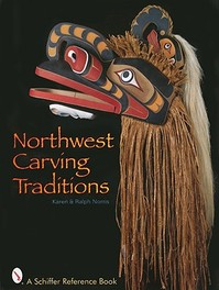 Northwest Carving Traditions - Kathleen Norris, Ralph Norris (ISBN 9780764307997)