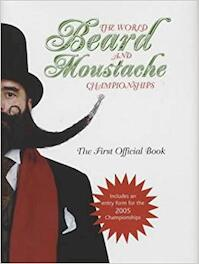 The World Beard and Moustache Championships (ISBN 9780752225494)