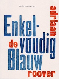 Enkelvoudig Blauw. Gedichten. - Adriaan de Roover (ISBN 9789081227346)
