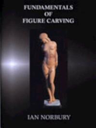 Fundamentals of Figure Carving - Ian Norbury (ISBN 9780854420599)
