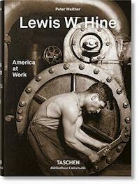 Lewis W. Hine - America at Work - Peter Walter (ISBN 9783836572347)