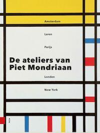 De ateliers van Piet Mondriaan - Marty Bax (ISBN 9789089648983)