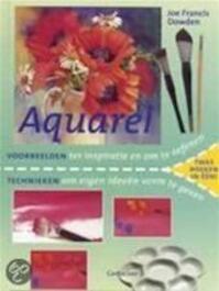 Aquarel - voorbeelden en technieken - Joe Francis Dowden (ISBN 9789021331515)