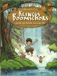 Klincus Boomschors en de sprekende eeuwige eik - Allessandro Gatti (ISBN 9789054619796)