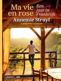 Ma vie en rose - Annemie Struyf (ISBN 9789401444736)
