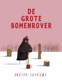 De grote bomenrover - Oliver Jeffers (ISBN 9789089672445)