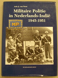 Militaire Politie in Nederlands-Indie 1945-1951 - A.J. van Veen (ISBN 9789067074353)