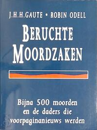 Beruchte moordzaken - J.H.H. Gaute, Robin Odell, Henk Popken (ISBN 9789024525850)