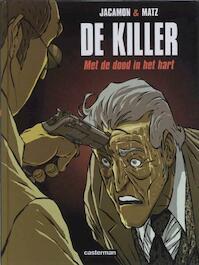 Met de dood in het Hart - Luc Jacamon, Matz (ISBN 9789030380184)