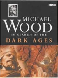 In search of the Dark Ages - Michael Wood (ISBN 9780563534310)