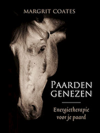 Paarden genezen - Margrit Coates (ISBN 9789492284068)