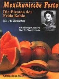 Mexikanische Feste: Die Fiestas der Frida Kahlo. Mit 145 Rezepten - Guadalupe Rivera (ISBN 9783884723982)