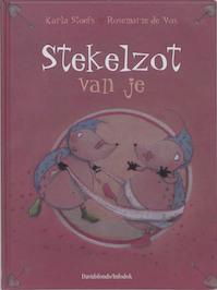 Stekelzot van je - Karla Stoefs (ISBN 9789059081550)