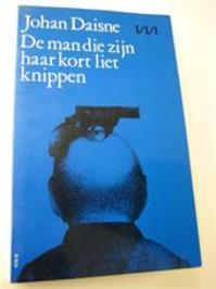 De man die zijn haar kort liet knippen - Johan Daisne (ISBN 9789022303214)