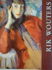Rik Wouters (1882-1916) - Willy van den Bussche, Olivier Bertrand, Hilde Pauwels (ISBN 9789053250211)