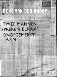 Twee mannen spreken elkaar onopgemerkt aan - Rens van der Knoop (ISBN 9789023487982)