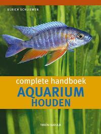 Het Complete handboek aquarium houden - U. Schliewen (ISBN 9789052107585)
