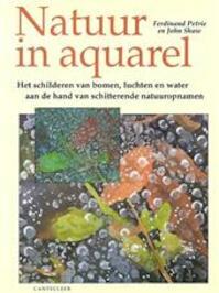 Natuur in aquarel - Ferdinand Petrie, John Shaw (ISBN 9789021320397)