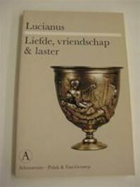 Liefde, vriendschap & laster - Lucianus (ISBN 9789025332679)