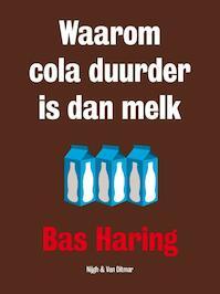 Waarom cola duurder is dan melk - Bas Haring (ISBN 9789038801926)
