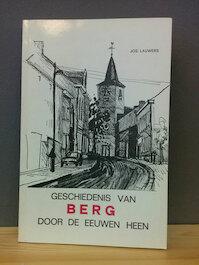 Geschiedenis van Berg door de eeuwen heen - Jos Lauwers