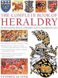 The Complete Book of Heraldry - Stephen Slater (ISBN 9781846819605)