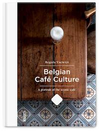 Belgian café culture - Regula Ysewijn (ISBN 9789460581915)