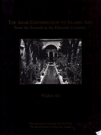 The Arab Contribution To Islamic Art - Ali Wijdan (ISBN 9789774244766)