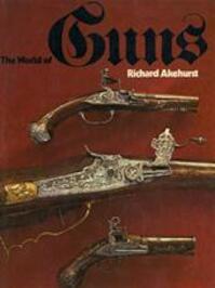 The world of guns - Richard Akehurst (ISBN 9780600392361)