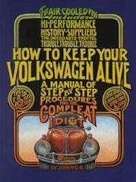 How to Keep Your Volkswagen Alive - John Muir, Tosh Gregg (ISBN 9781566913102)