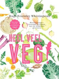 Heel veel Veg! - Hugh Fearnley-Whittingstall (ISBN 9789023015505)