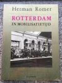 Rotterdam in mobilisatietijd 1939-1940 - Herman Romer (ISBN 9789061003687)