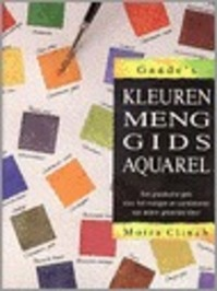 Gaade's kleurenmenggids aquarel - M. Clinch (ISBN 9789060176566)