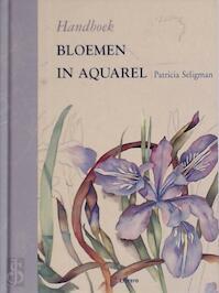 Handboek bloemen in aquarel - Patricia Seligman, Liz Pasfield (ISBN 9789057646201)