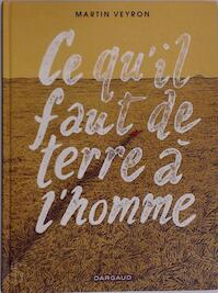 Ce qu'il faut de terrre à homme - Martin Veyron (ISBN 9782205072471)