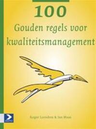100 Gouden regels voor kwaliteitsmanagement - R. Leenders, J. Maas (ISBN 9789052616377)