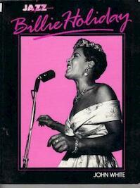 Billie Holiday, her life & times - John White (ISBN 9780946771462)