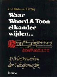 Waar woord en toon elkander wijden... - C.A. Wauters, W. Bleij (ISBN 9789020908992)