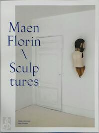 Maen Florin \ Sculptures - Maen Florin, Stefan Hertmans, Marc Ruyters (ISBN 9789082681901)