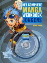 Het complete mangawerkboek jongens - Andrew James, Nick Jones, Sarin Nicole Roquas, Yishan Studio (peking). (ISBN 9789089980922)