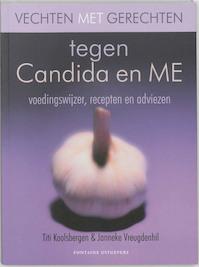 Vechten met gerechten tegen Candida en ME - T. Koolsbergen, Titi Koolsbergen, J. Vreugdenhil, Janneke Vreugdenhil (ISBN 9789059561403)