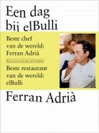 Een dag bij elBulli - Ferran Adria, Juli Soler, Albert Adria (ISBN 9789079967001)