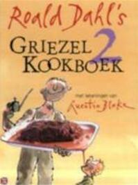 Roald Dahl's Griezelkookboek 2 - Roald. Dahl, Quentin. Blake (ISBN 9789026118173)