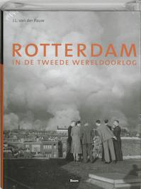 Rotterdam in de Tweede Wereldoorlog - J.L. van der Pauw (ISBN 9789085061601)