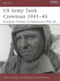 US Army Tank Crewman 1941–45 - Steven J. Zaloga (ISBN 9781841765549)
