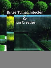 Britse tuinarchitecten & hun creaties - (ISBN 9789058561107)
