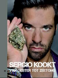 Sergio kookt! / Van oester tot zeetong - Sergio Herman, Marc Declercq (ISBN 9789490028350)