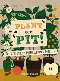 Plant een pit ! - Holly Farrell (ISBN 9789048312146)