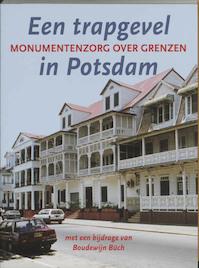 Een trapgevel in Potsdam - monumentenzorg over grenzen - B. Buch (ISBN 9789040087448)