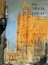 Het Leuvense stadhuis - Maurits Smeyers, Rita van Dooren (ISBN 9789042906600)